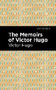 Cover-Bild zu Hugo, Victor: The Memiors of Victor Hugo