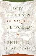 Cover-Bild zu Hoffman, Philip T.: Why Did Europe Conquer the World?