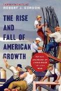 Cover-Bild zu Gordon, Robert J.: The Rise and Fall of American Growth