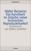 Cover-Bild zu Benjamin, Walter: Das Kunstwerk im Zeitalter seiner technischen Reproduzierbarkeit
