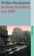 Cover-Bild zu Benjamin, Walter: Berliner Kindheit um neunzehnhundert