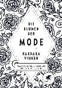 Cover-Bild zu Vinken, Barbara: Die Blumen der Mode