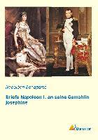 Cover-Bild zu Bonaparte, Napoléon: Briefe Napoleon I. an seine Gemahlin Josephine