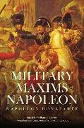 Cover-Bild zu Bonaparte, Napoleon (Ausw.): The Military Maxims of Napoleon
