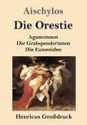 Cover-Bild zu Aischylos: Die Orestie (Großdruck)