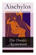 Cover-Bild zu Aischylos: Die Orestie: Agamemnon