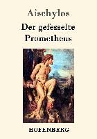 Cover-Bild zu Aischylos: Der gefesselte Prometheus