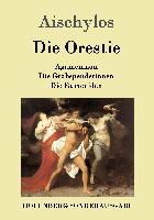 Cover-Bild zu Aischylos: Die Orestie