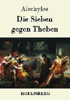 Cover-Bild zu Aischylos: Die Sieben gegen Theben