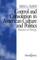 Cover-Bild zu Cloud, Dana L.: Control and Consolation in American Culture and Politics: Rhetoric of Therapy