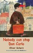 Cover-Bild zu Scherz, Oliver: Nobody Can Stop Don Carlo