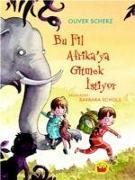 Cover-Bild zu Scherz, Oliver: Bu Fil Afrikaya Gitmek Istiyor