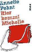 Cover-Bild zu Pehnt, Annette: Hier kommt Michelle