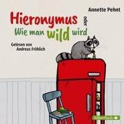 Cover-Bild zu Pehnt, Annette: Hieronymus oder Wie man wild wird