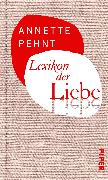 Cover-Bild zu Pehnt, Annette: Lexikon der Liebe