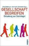 Cover-Bild zu Schimank, Uwe (Hrsg.): Gesellschaft begreifen