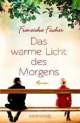 Cover-Bild zu Fischer, Franziska: Das warme Licht des Morgens