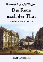 Cover-Bild zu Heinrich Leopold Wagner: Die Reue nach der That