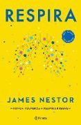 Cover-Bild zu James, Nestor: Respira: La Nueva Ciencia de Un Arte Olvidado