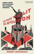 Cover-Bild zu Henderson, Robert: The Spark That Lit The Revolution