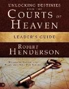 Cover-Bild zu Henderson, Robert (Queen Mary University of London UK): Unlocking Destinies From the Courts of Heaven Leader's Guide