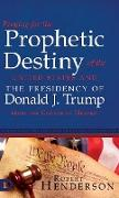 Cover-Bild zu Henderson, Robert: Praying for the Prophetic Destiny of the United States and the Presidency of Donald J. Trump from the Courts of Heaven