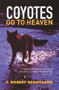 Cover-Bild zu Henderson, F. Robert: Coyotes Go To Heaven