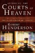 Cover-Bild zu Henderson, Robert: Accessing the Courts of Heaven: Positioning Yourself for Breakthrough and Answered Prayers