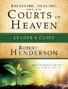 Cover-Bild zu Henderson, Robert: Receiving Healing from the Courts of Heaven Leader's Guide: Removing Hindrances That Delay or Deny Healing