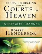 Cover-Bild zu Henderson, Robert: Receiving Healing from the Courts of Heaven Interactive Manual: Removing Hindrances that Delay or Deny Healing