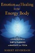 Cover-Bild zu Henderson, Robert: Emotion and Healing in the Energy Body