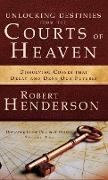 Cover-Bild zu Henderson, Robert: Unlocking Destinies From the Courts of Heaven
