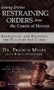 Cover-Bild zu Myles, Francis Dr: Issuing Divine Restraining Orders From the Courts of Heaven: Restricting and Revoking the Plans of the Enemy