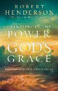 Cover-Bild zu Henderson, Robert: Operating in the Power of God's Grace: Discover the Secret of Fruitfulness
