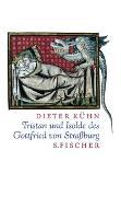 Cover-Bild zu Kühn, Dieter: Tristan und Isolde des Gottfried von Strassburg