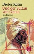 Cover-Bild zu Kühn, Dieter: Und der Sultan von Oman