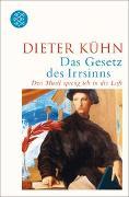 Cover-Bild zu Kühn, Dieter: Das Gesetz des Irrsinns