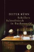 Cover-Bild zu Kühn, Dieter: Schillers Schreibtisch in Buchenwald