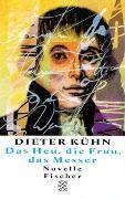 Cover-Bild zu Kühn, Dieter: Das Heu, die Frau, das Messer