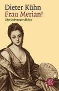 Cover-Bild zu Kühn, Dieter: Frau Merian!