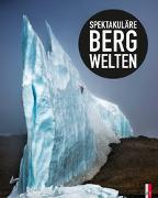 Cover-Bild zu Spektakuläre Bergwelten