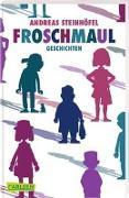 Cover-Bild zu Steinhöfel, Andreas: Froschmaul - Geschichten
