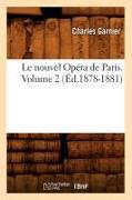 Cover-Bild zu Garnier C: Le Nouvel Opéra de Paris. Volume 2 (Éd.1878-1881)