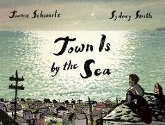 Cover-Bild zu Schwartz, Joanne: Town Is by the Sea