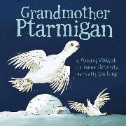 Cover-Bild zu Mikkigak, Qaunaq: Grandmother Ptarmigan