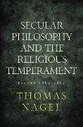 Cover-Bild zu Nagel, Thomas: Secular Philosophy and the Religious Temperament: Essays 2002-2008