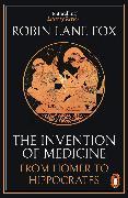 Cover-Bild zu Lane Fox, Robin: The Invention of Medicine