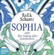 Cover-Bild zu Schami, Rafik: Sophia oder Der Anfang aller Geschichten