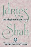 Cover-Bild zu Shah, Idries: The Elephant in the Dark: Christianity, Islam and the Sufis (Pocket Edition)