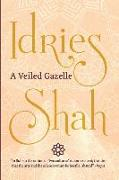 Cover-Bild zu Shah, Idries: A Veiled Gazelle: Seeing How to See (Pocket Edition)